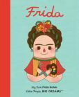 Frida Kahlo: My First Frida Kahlo (Little People, BIG DREAMS #2) Cover Image