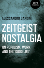 Zeitgeist Nostalgia: On Populism, Work and the 'good Life' Cover Image