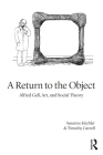 A Return to the Object: Alfred Gell, Art, and Social Theory (Criminal Practice) Cover Image