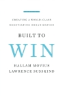 Built to Win: Creating a World-Class Negotiating Organization Cover Image