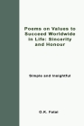 Poems on Values to Succeed Worldwide in Life: Sincerity and Honour: Simple and Insightful Cover Image