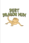 Best Dragon Mum: Funny Reptile Humor 2020 Planner - Weekly & Monthly Pocket Calendar - 6x9 Softcover Organizer - For Lizards & Leopard Cover Image