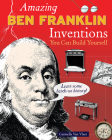 Amazing Ben Franklin Inventions: You Can Build Yourself (Build It Yourself) Cover Image