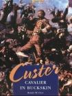 Custer: Cavalier in Buckskin Cover Image