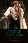 George Farquhar: A Migrant Life Reversed (Cultural Histories of Theatre and Performance) Cover Image