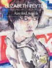 Elizabeth Peyton: Aire and Angels Cover Image