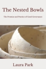 The Nested Bowls: The Promise and Practice of Good Governance Cover Image