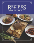 Recipes and Remembrances of Fair Dillard: 1869-2019 Cover Image