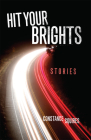 Hit Your Brights: Stories Cover Image