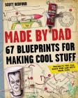 Made by Dad: 67 Blueprints for Making Cool Stuff Cover Image