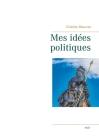 Mes idées politiques - Charles Maurras -1937 Cover Image