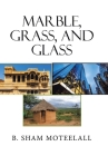 Marble, Grass, and Glass Cover Image