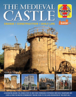 The Medieval Castle Manual: Design - Construction - Daily Life (Haynes Manuals) Cover Image