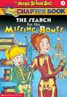 The Search for the Missing Bones (Magic School Bus Science Chapter Books (Pb) #2) Cover Image
