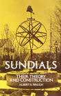 Sundials: Their Theory and Construction Cover Image