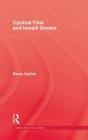 Cyclical Time & Ismaili Gnosis (Library of Arabic Linguistics) Cover Image