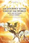 The Journey to the End of the World: How are we going to get there?: World Domination the Rise of The Antichrist Cover Image