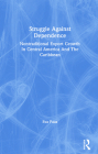 Struggle Against Dependence: Nontraditional Export Growth in Central America and the Caribbean Cover Image