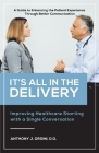It's All In The Delivery: Improving Healthcare Starting With A Single Conversation Cover Image