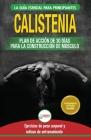 Calistenia: Guía de ejercicios de gimnasia corporal para principiantes y rutinas de entrenamiento + plan de acción de 30 días para Cover Image