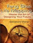 Feng Shui Life Mapping: Master the Art of Designing Your Future Cover Image