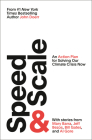 Speed & Scale: An Action Plan for Solving Our Climate Crisis Now Cover Image