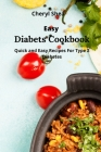 Easy Diabetic Cookbook: Quick and Easy Recipes For Type 2 Diabetes. Cover Image