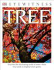 DK Eyewitness Books: Tree: Discover the Fascinating World of Trees from Tiny Seeds to Mighty Forest Giants Cover Image