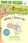 When I Grow Up: Habit 2 (Ready-to-Read Level 2)  (The 7 Habits of Happy Kids #2) Cover Image