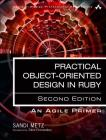Practical Object-Oriented Design: An Agile Primer Using Ruby Cover Image