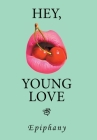 Hey, Young Love: A Cautionary Love Story Cover Image