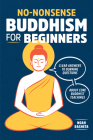 No-Nonsense Buddhism for Beginners: Clear Answers to Burning Questions about Core Buddhist Teachings Cover Image