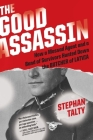 The Good Assassin: How a Mossad Agent and a Band of Survivors Hunted Down the Butcher of Latvia Cover Image
