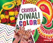 Crayola: Diwali Colors (Crayola (R) Holiday Colors) Cover Image