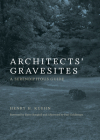Architects' Gravesites: A Serendipitous Guide Cover Image