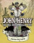 John Henry vs. the Mighty Steam Drill (American Folk Legends) Cover Image