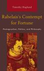Rabelais's Contempt for Fortune: Pantagruelism, Politics, and Philosophy Cover Image