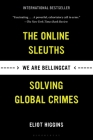 We Are Bellingcat: The Online Sleuths Solving Global Crimes Cover Image