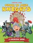 People to Meet: Knights (A Coloring Book) Cover Image