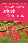 Popular Wildflowers of South-Central British Columbia Cover Image