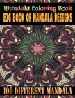 Mandala Coloring Book Big Book Of Mandala Designs 100 Different Mandala: Adult Coloring Book 100 Mandala Images Stress Management Coloring Book For Re Cover Image