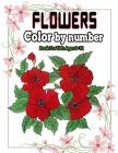 Flowers color by number book for kids ages 8-12: Flower color by number coloring for man Women.Easy Flower illustration color by number for kids ages Cover Image