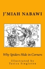 Why Spiders Hide in Corners: (anansi Makes It So!) Cover Image