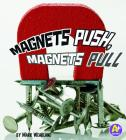 Magnets Push, Magnets Pull (A+ Books: Science Starts) Cover Image