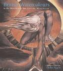 A British Watercolours: A Summary Catalogue of the Whitworth Art Gallery Cover Image