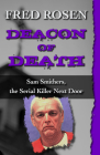 Deacon of Death: Sam Smithers, the Serial Killer Next Door Cover Image