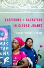 Suffering and Salvation in Ciudad Juarez Cover Image