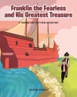 Franklin the Fearless and His Greatest Treasure: A Thomas and Matthew Adventure Cover Image