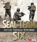 Seal Team Six: Battling Terrorism Worldwide (Military Heroes) Cover Image