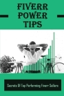Fiverr Power Tips: Secrets Of Top Performing Fiverr Sellers: How To Make Money Online Cover Image